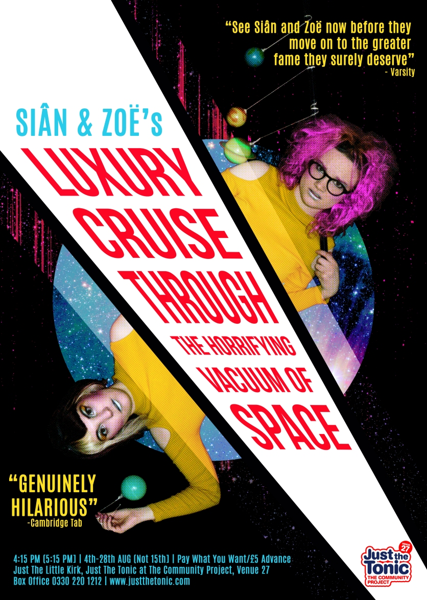 Sian & Zoe - Luxury Cruise Through the Horrifying Vacuum of Space - 2016